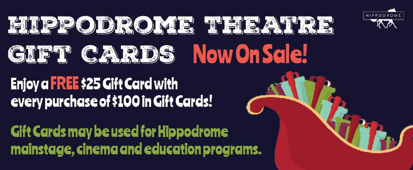 Hippodrome Gift Card Sale The Hippodrome Theatre